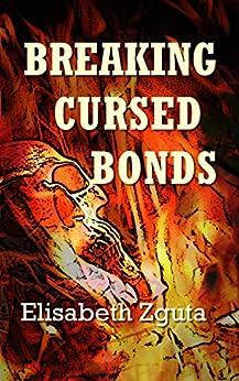 Breaking Cursed Bonds (Curses & Secrets Book 1) by [Zguta, Elisabeth]