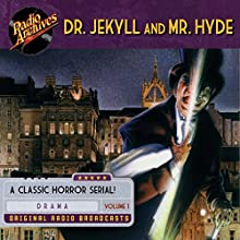 Dr. Jekyll and Mr. Hyde, Volume 1 Radio/TV Program Auteur(s) : Robert Louis Stevenson Narrateur(s) :  full cast