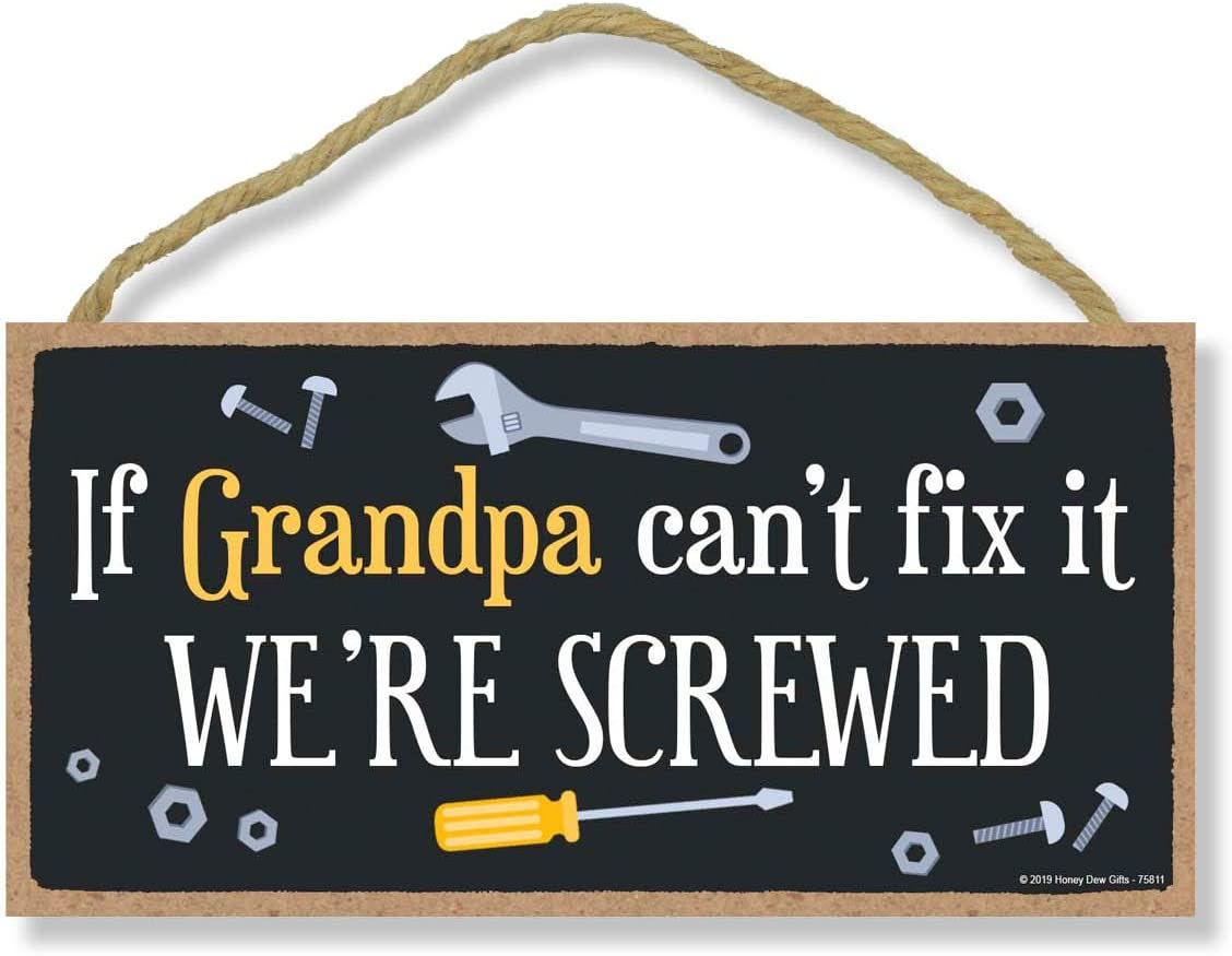 Honey Dew Gifts Man Cave Decor, If Grandpa Can't Fix it We're Screwed 5 inch by 10 inch Hanging Wall Decor, Decorative Wood Sign, Best Dad Gifts