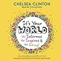 It's Your World: Get Informed, Get Inspired & Get Going! Audiobook by Chelsea Clinton Narrated by Chelsea Clinton