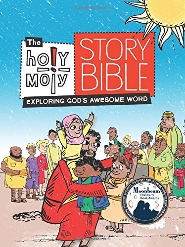 The Holy Moly Story Bible: Exploring God's Awesome Word (Holy Moly Bible Storybooks)