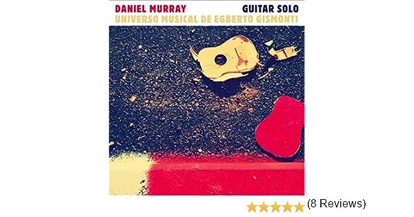 Universo Musical de Egberto Gismonti: Daniel Murray: Amazon.es: Música