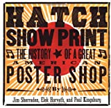 img - for Hatch Show Print: The History of a Great American Poster Shop book / textbook / text book