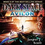 Avilon: Dark Space, Book 5 | Jasper T. Scott