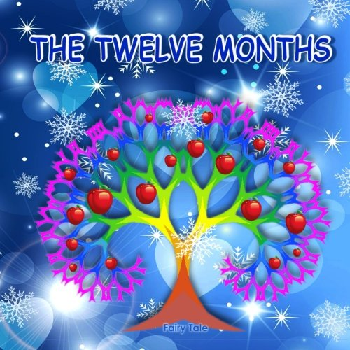 Download The Twelve Months: Russian Fairy Tale. Picture Book for Kids. PDF Text fb2 ebook