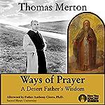 Ways of Prayer: A Desert Father's Wisdom | Thomas Merton