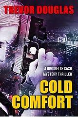 Cold Comfort (Bridgette Cash Mystery Thriller Book 1) Kindle Edition