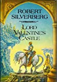 Lord Valentine's Castle by Robert Silverberg (1980-03-01)