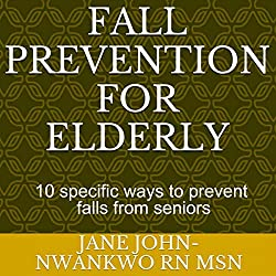 Fall Prevention for the Elderly: 10 Specific Ways to Prevent Falls for Seniors