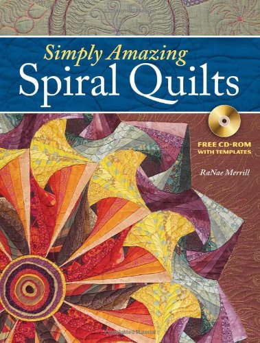 Simply Amazing Spiral Quilts: Ranae Merrill: Amazon.com: Books : spiral quilt - Adamdwight.com