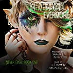 Neverland Evermore: Never Ever Series, Volume 1 | Sarah J. Pepper