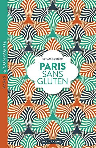 Paris sans gluten [ Guide to Gluten-Free Paris ] (French Edition)