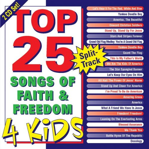 Top 25 Songs of Faith & Freedom 4 Kids by Maranatha