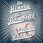 The History of Baseball: A Short Story | Christie Hodgen