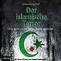 Der islamische Terror: Wie der IS unsere Weltordnung gefährdet Hörbuch von Lukas Diringshoff Gesprochen von: Felix Degenhardt