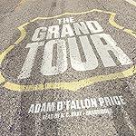 The Grand Tour | Adam O'Fallon Price
