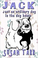 JACK - just an ordinary dog in the dog house Kindle Edition