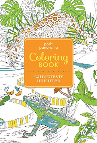 Posh Panorama Adult Coloring Book: Rainforests Unfurled (Posh Panorama Coloring Book)