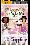 May The Best Baker Die (Sweet Treats Mystery Series Book 2)