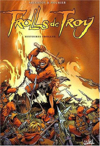 Trolls de Troy l'Intégrale, Tome 1 : Histoires trolles by