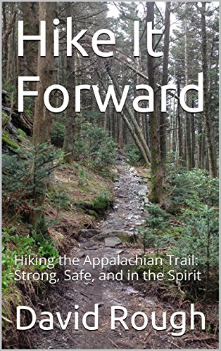 Hike It Forward: Hiking the Appalachian Trail: Strong, Safe, and in the Spirit cover