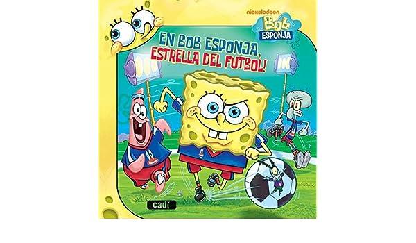 Bob Esponja. Estrella del futbol! Bob Esponja / Llibres de lectura: Amazon.es: Nickelodeon, Lewman David, Nickelodeon, Reed Stephen, Bonmatí Guidonet Ricard: Libros