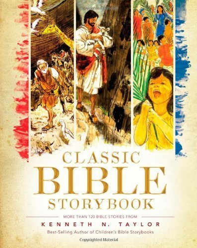 Classic Bible Storybook by Kenneth N. Taylor (2009-03-01)