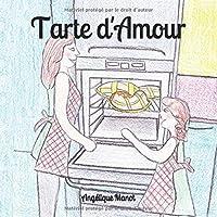 Tarte D'Amour: (histoire Pour Les Petits 0-6