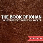 The Book of Iohan: A New Poetic Translation of the Gospel of John | Mícheál Æsír