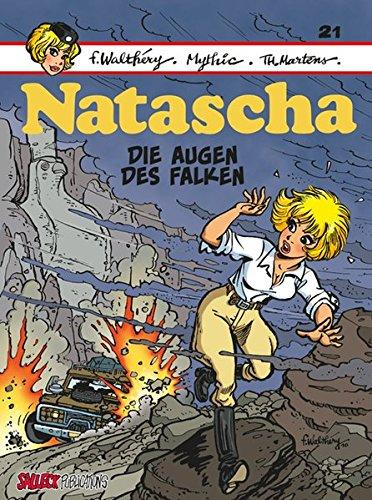 Natascha Band 21: Die Augen des Falken (Natascha Einzelbände) Taschenbuch – 5. Juni 2018 Mythic Thierri Martens Francois Walthery Eckart Schott