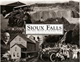 Sioux Falls: A Pictorial History of the Early Years