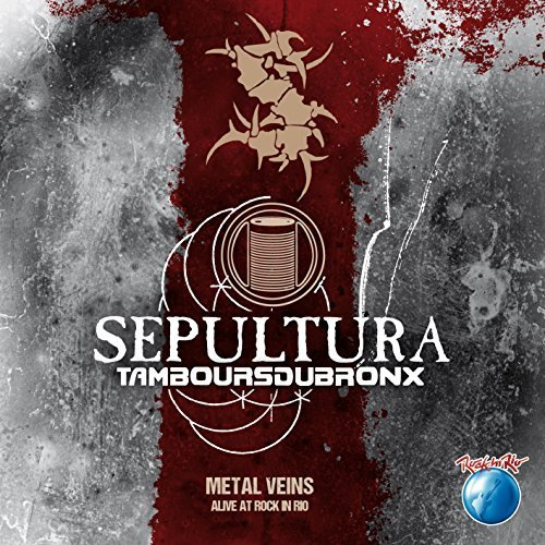 Metal Veins - Alive At Rock In Rio by Sepultura & Les Tambour du Bronx (2014-05-04)