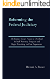 Reforming the Federal Judiciary: My Former Court Needs to Overhaul Its Staff Attorney Program and Begin Televising Its Oral Arguments