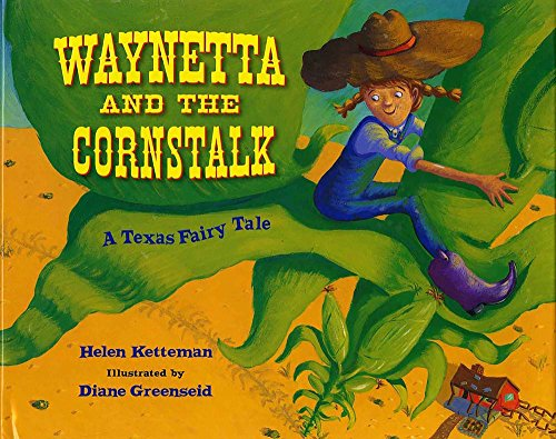 (Waynetta and the Cornstalk: A Texas Fairy)