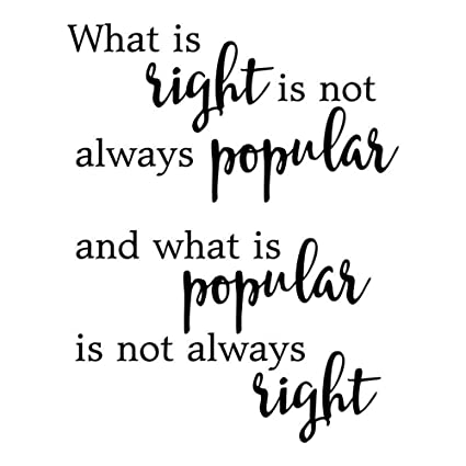 Amazoncom Wall Sticker Inspirational Quotes What Is Right Is Not
