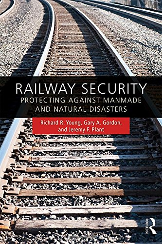 Railway Security: Protecting Against Manmade and Natural Disasters by Routledge