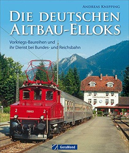 Die deutschen Altbau-Elloks: ein Bildband mit faszinierende Farbaufnahmen der ältesten Elektrolokomotiven der deutschen Eisenbahnen auf 168 Seiten mit ca. 150 Fotos