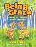 Being Grace: A Story for Children about Scoliosis