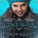 Cinderella: Not Quite the Fairy Tale, Book 1 Hörbuch von May Sage Gesprochen von: Audrey Lusk