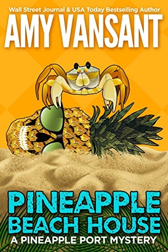 - Pineapple Beach House: A Pineapple Port Mystery: Book Five (Pineapple Port Mysteries 5)