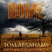 Home - A Post Apocalyptic/Dystopian Adventure: The Traveler, Volume 1 | Tom Abrahams