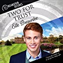 Two for Trust: Dreamspun Desires Audiobook by Elle Brownlee Narrated by Andrew McFerrin
