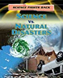 Science vs. Natural Disasters, Angela Royston, 1433986914