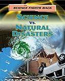 Science vs. Natural Disasters, Angela Royston, 1433986914