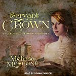 Servant of the Crown: Crown of Tremontane Series, Book 1 | Melissa McShane