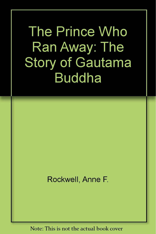 Download The Prince Who Ran Away: The Story Of Gautama Buddha pdf epub