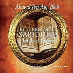 El libro de la sabiduria [The Book of Wisdom]   Ahmad ibn ata illah