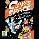 Cakes in Space | Sarah McIntyre,Philip Reeve
