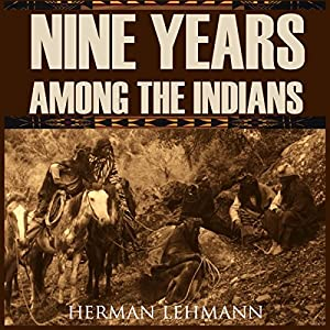 Nine Years Among the Indians (Expanded, Annotated) Audiobook