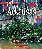 #6: Arkansas (True Books: My United States)